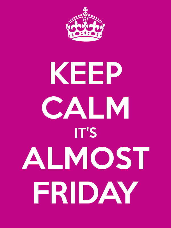 keep-calm-it-s-almost-friday-38